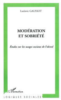 Modération et sobriété : études sur les usages sociaux de l'alcool