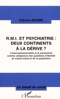 RMI et psychiatrie, deux continents à la dérive ? : l'interinstitutionnalité et le partenariat comme catalyseurs des questions d'identité du travail social et de la psychiatrie