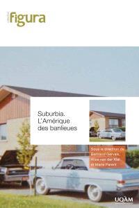 Suburbia : l' Amérique des banlieues