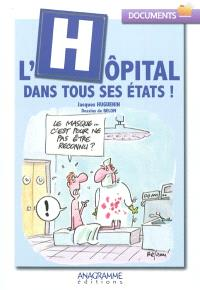 L'hôpital dans tous ses états !
