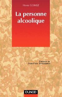 La personne alcoolique : comprendre le système-alcool