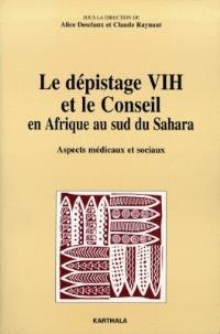 Le dépistage VIH et le conseil en Afrique au sud du Sahara : aspects médicaux et sociaux