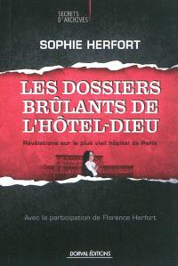 Les dossiers brûlants de l'Hôtel-Dieu : révélations sur le plus vieil hôpital de Paris