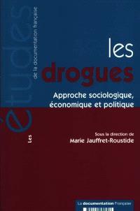 Les drogues : approche sociologique, économique et politique