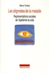 Les stigmates de la maladie : représentations sociales de l'épidémie du sida