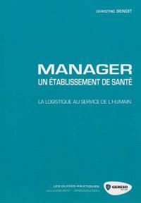 Manager un établissement de santé : la logistique au service de l'humain