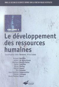 Manuel de gestion des ressources humaines dans la fonction publique hospitalière. Volume 2, Le développement des ressources humaines