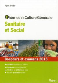 Thèmes de culture générale, sanitaire et social : concours et examens 2013