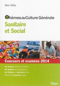 Thèmes de culture générale, sanitaire et social : concours et examens 2014