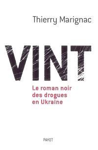 Vint, le roman noir des drogues en Ukraine