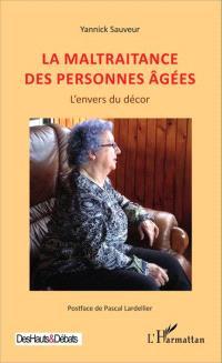 La maltraitance des personnes âgées : l'envers du décor