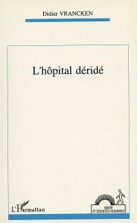 L'hôpital déridé : action organisée et compétence éthique en gériatrie