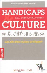 Handicaps et culture : ERP, employeurs, salariés : les clés d'une culture de l'égalité