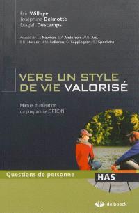 Vers un style de vie valorisé : manuel d'utilisation du programme Option