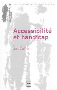 Accessibilité et handicap : anciennes pratiques, nouvel enjeu