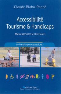 Accessibilité, tourisme et handicaps : mieux agir dans les territoires : le handicap en questions