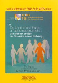 De la prise en charge à l'accompagnement : une réflexion éthique sur l'évolution de nos pratiques