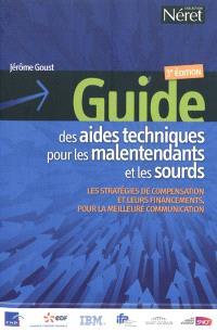 Guide des aides techniques pour les malentendants et les sourds : les stratégies de compensation et leurs financements, pour la meilleure communication