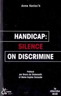 Handicap : silence, on discrimine