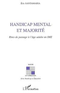 Handicap mental et majorité : rites de passage à l'âge adulte en IME