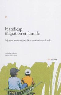 Handicap, migration et famille : enjeux et ressources pour l'intervention interculturelle
