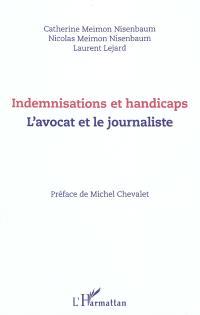 Indemnisations et handicaps : l'avocat et le journaliste
