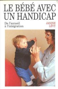 Le Bébé avec un handicap : de l'accueil à l'intégration