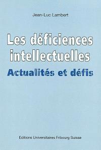 Les déficiences intellectuelles : actualités et défis