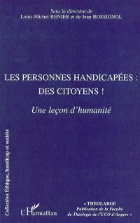 Les personnes handicapées : des citoyens ! : une leçon d'humanité