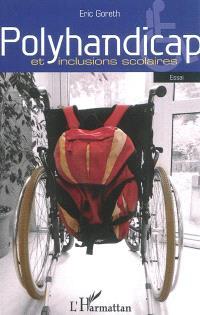 Polyhandicap et inclusions scolaires : essai