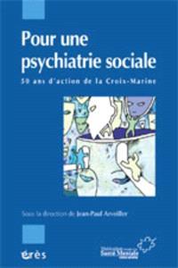 Pour une psychiatrie sociale : cinquante ans d'action de la Croix-Marine