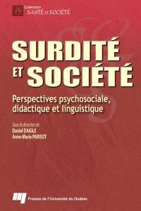 Surdité et société  : perspectives psychosociales, didactiques et linguistiques