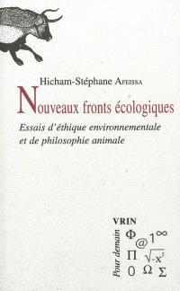 Nouveaux fronts écologiques : essais d'éthique environnementale et de philosophie animale