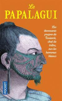 Le Papalagui : les paroles de Touiavii, chef de la tribu de Tiavéa, dans les îles Samoa