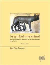 Le symbolisme animal : mythes, croyances, légendes, archétypes, folklore, imaginaire...