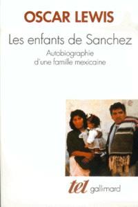 Les enfants de Sánchez : autobiographie d'une famille mexicaine