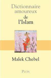 Dictionnaire amoureux de l'Islam