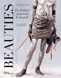 Beauties : la beauté sauvera le monde : entretien avec Michel Maffesoli
