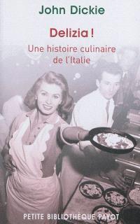 Delizia ! : une histoire culinaire de l'Italie