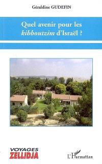 Quel avenir pour les kibboutzim d'Israël ?