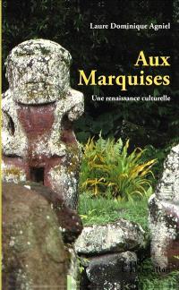 Aux Marquises : une renaissance culturelle