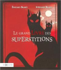 La grand livre des superstitions
