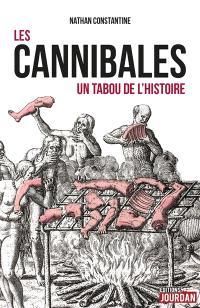 Les cannibales : un tabou de l'histoire