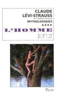 Mythologiques. Volume 4, L'homme nu