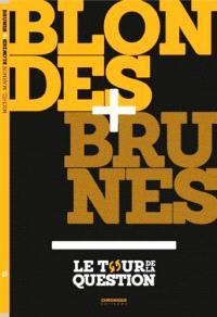Blondes; Brunes