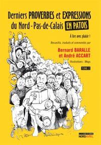 Derniers proverbes et expressions du Nord-Pas-de-Calais en patois. Volume 2
