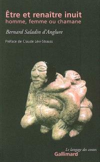 Etre et renaître inuit : homme, femme ou chamane