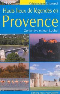 Hauts lieux de légendes en Provence