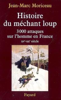 Histoire du méchant loup : 3.000 attaques sur l'homme en France (XVe-XXe siècle)