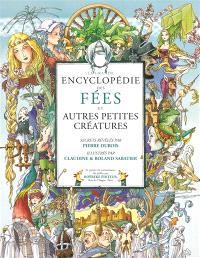 La grande encyclopédie des fées et autres créatures légendaires